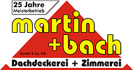Kundenlogo Martin + Bach GmbH & Co. KG Dachdeckerei + Zimmerei